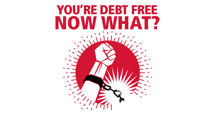 You've paid off your debt. Here's what to do next