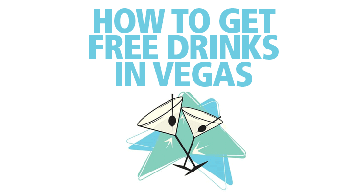 How To Get Free Drinks In Vegas Cash 1 Blog News