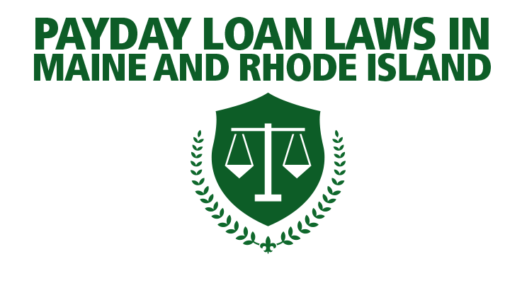 Read payday loan laws in Maine and Rhode Island