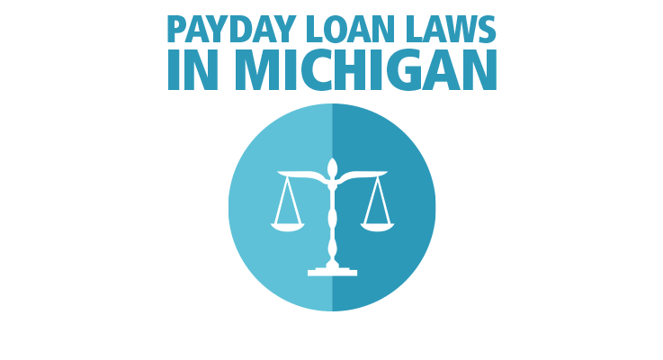 Read payday loan laws in the state of Michigan