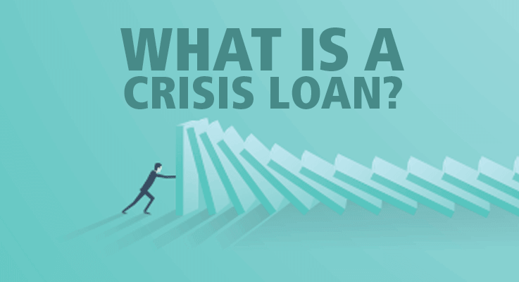 What is a crisis loan?