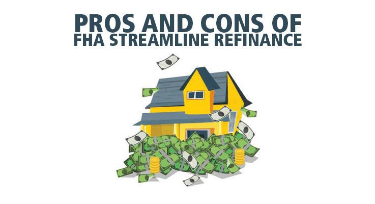 What are the pros and cons of FHA streamline finance?