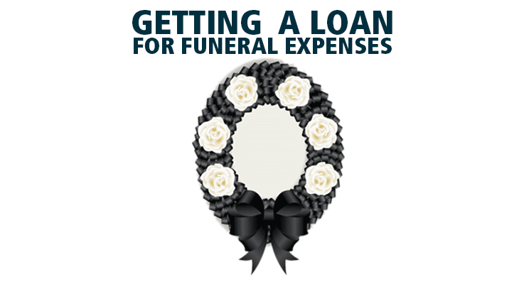 How to get a loan to cover funeral expenses