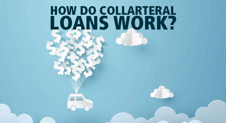How do collateral loans work?