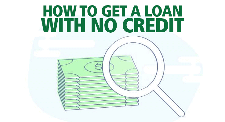 How to get a loan with no credit?