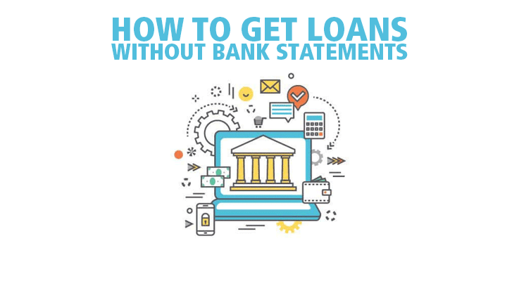 Getting loans without bank statements