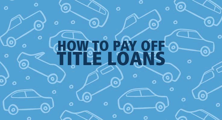 How to pay off a title loan