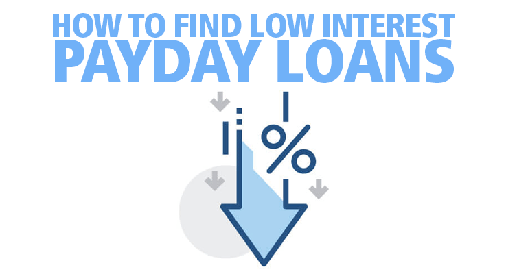 Learn how to get low interest payday loans