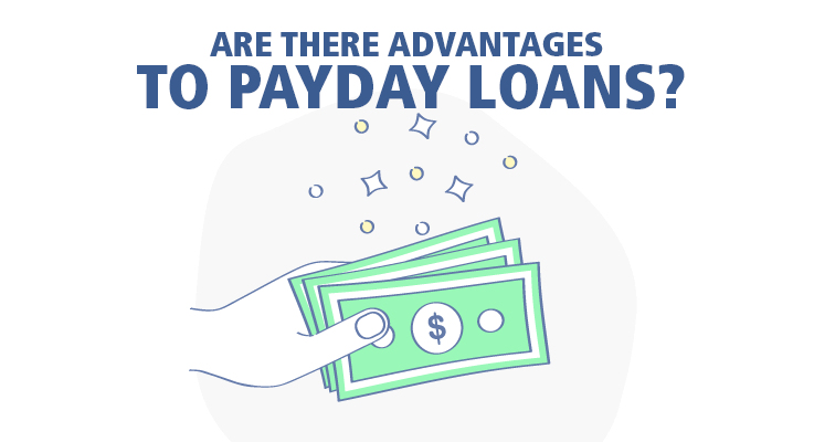 What are payday loan advantages?