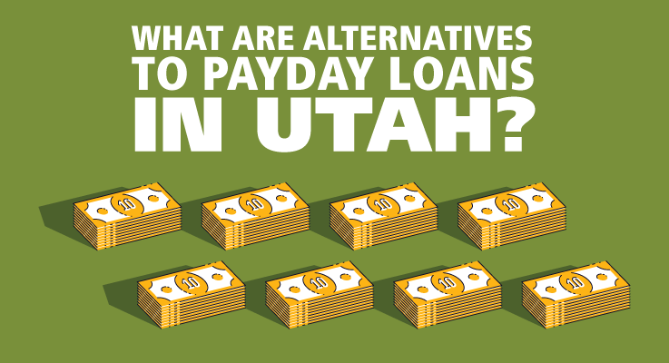 What are alternatives to payday loans in Utah?