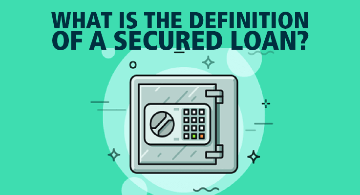 Secured Loan Definition - CASH 1 Blog - News