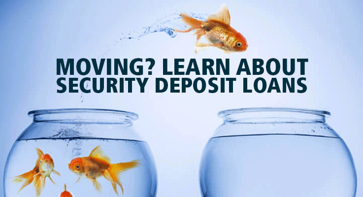 A security deposit loan can you help you cover the cost of moving