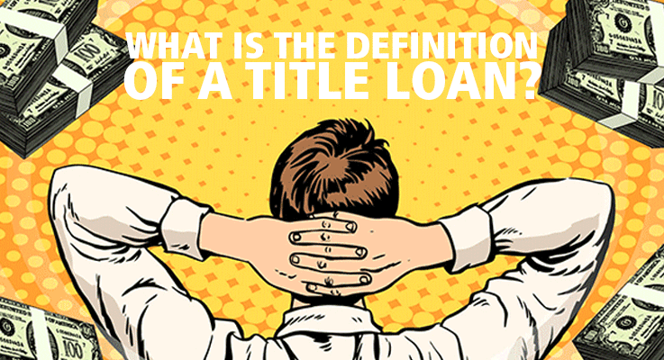 What is the definition of a title loan?