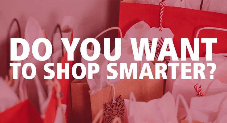 Do You Want To Shop Smarter