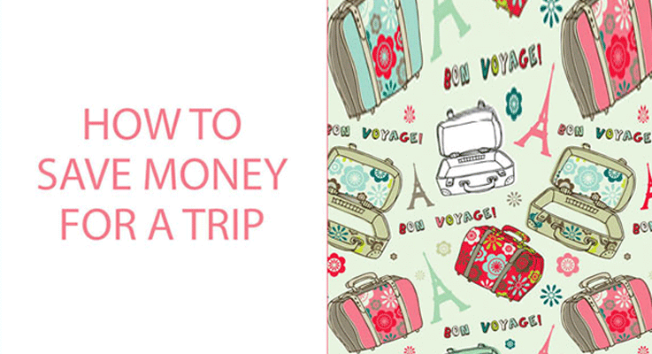 How to save money for a trip