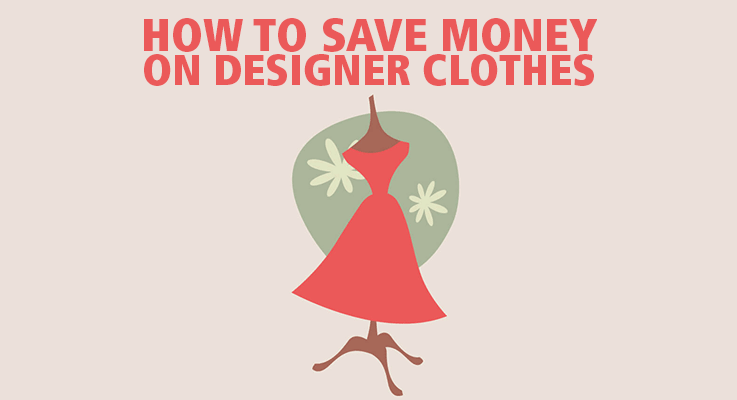 How to save money on designer clothes