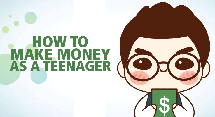 how to make money as a teenager