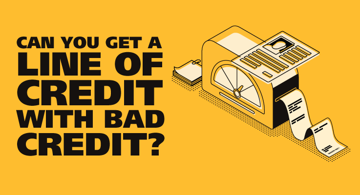 How to Get a Line of Credit with Bad Credit CASH 9 Blog - News